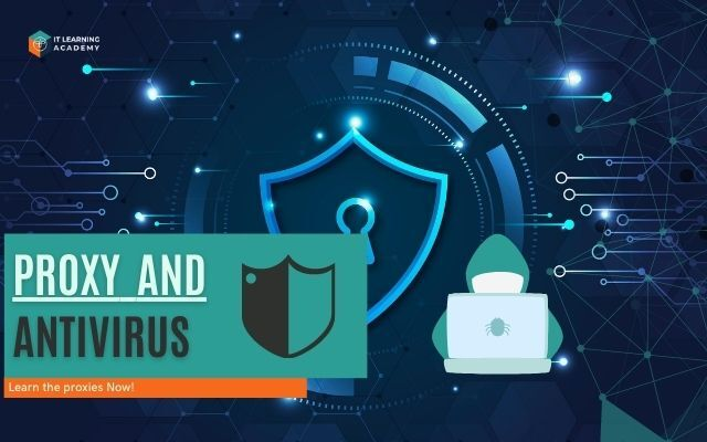 what is proxy and antivirus?