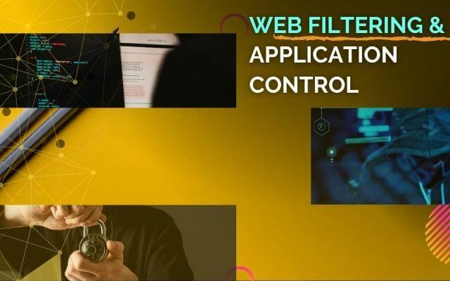 Web Filtering and Application Control