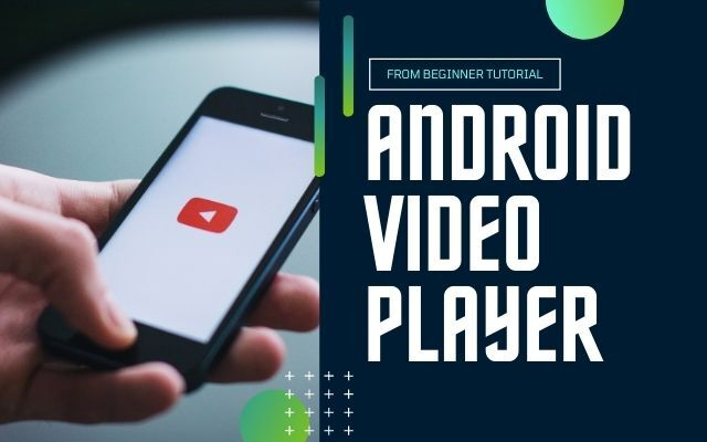 Android Exoplayer Tutorial in Malaysia